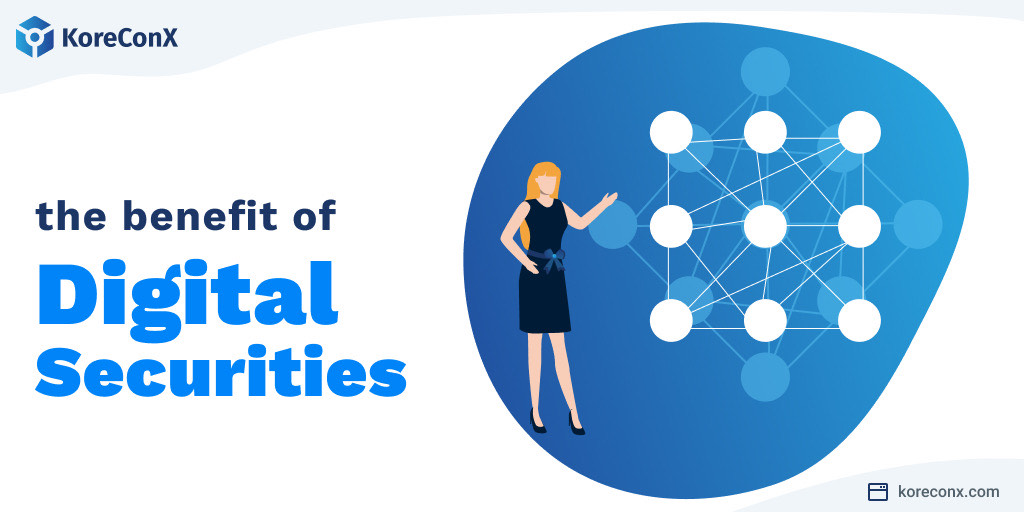 The Benefit of Digital Securities