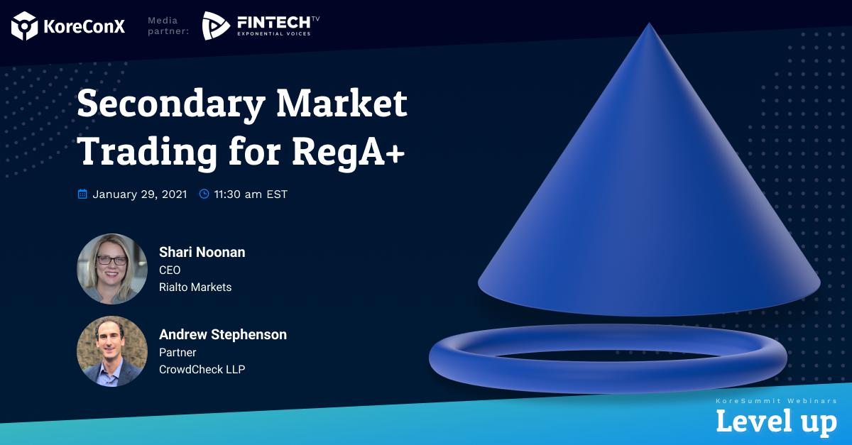Secondary Market Trading for RegA+
