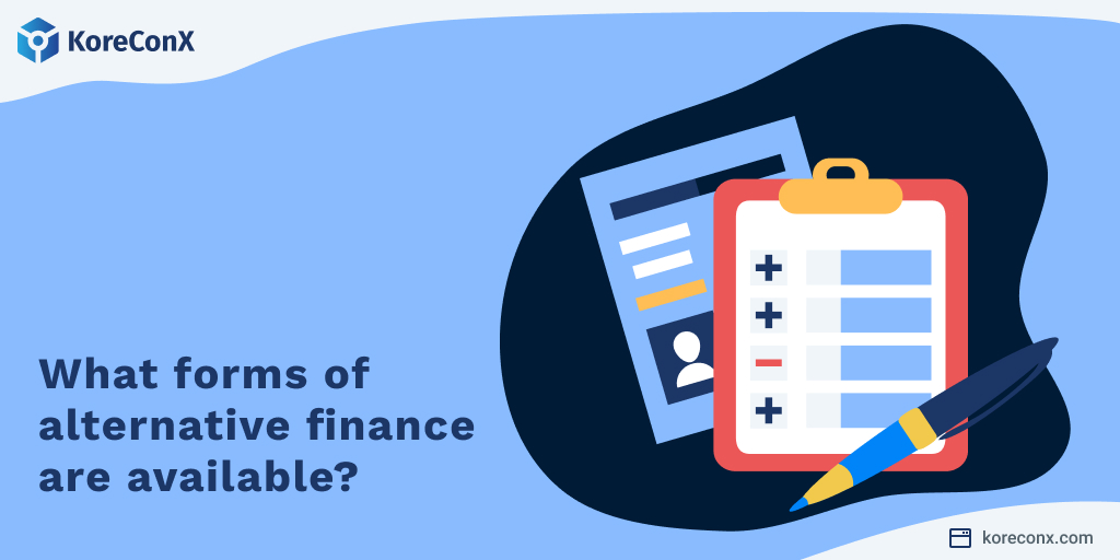 What forms of Alternative Finance are Available