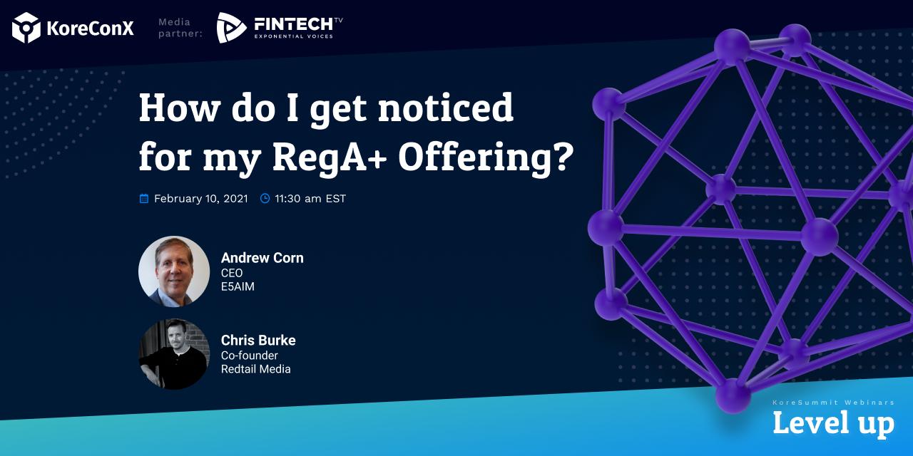 How Do I Get Noticed for My RegA+ Offering