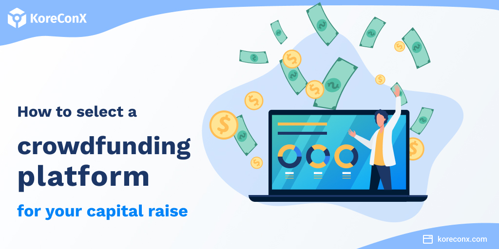 How to Select a Crowdfunding Platform for Your Capital Raise