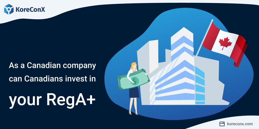 As a Canadian company can Canadians invest in your RegA+