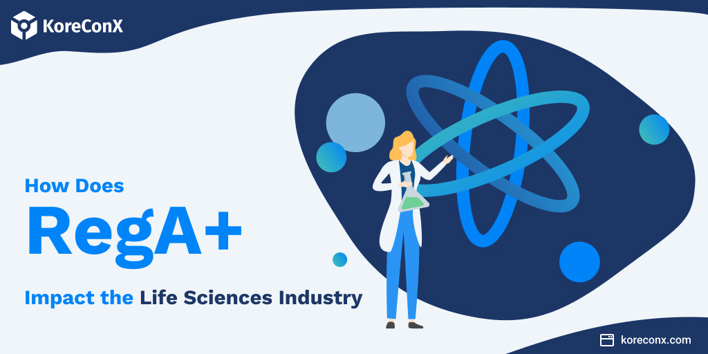 How Does RegA+ Impact the Life Sciences Industry