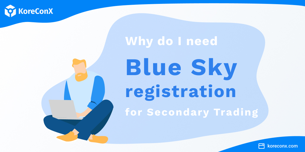 Why do I need Blue Sky registration for Secondary Trading