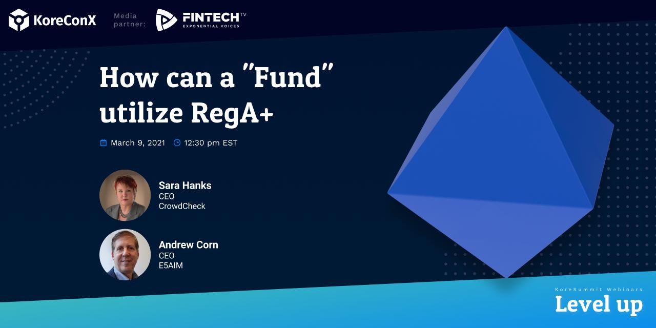 """How can a """"Fund"""" utilize RegA+"""